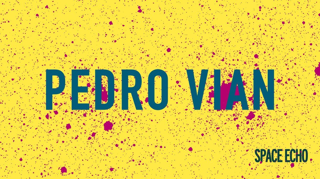 Space Echo 07: Pedro Vian - Flyer front