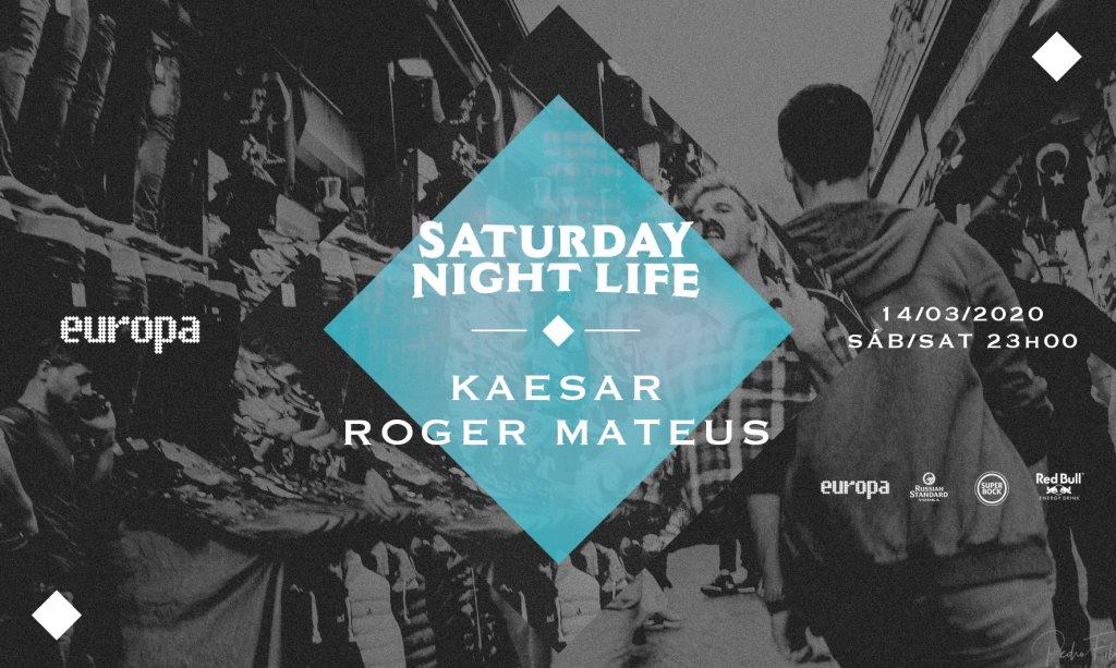 Kaesar ✚ Roger Mateus - Saturday Night Life - Flyer front