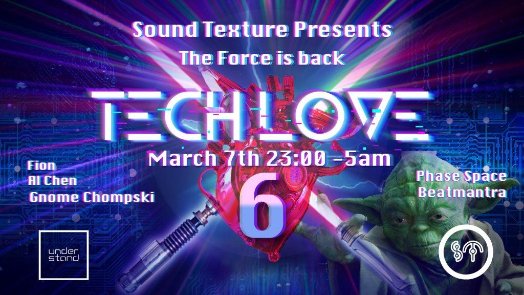 Tech Love 6: DJ Fion DJ @L Phase Space Beatmantra Gnome Chompski - Flyer front