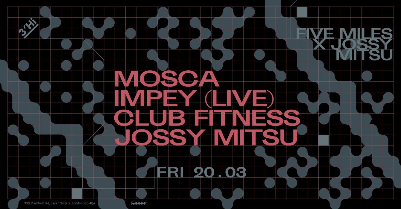 [POSTPONED] Five Miles x Jossy Mitsu - Flyer front