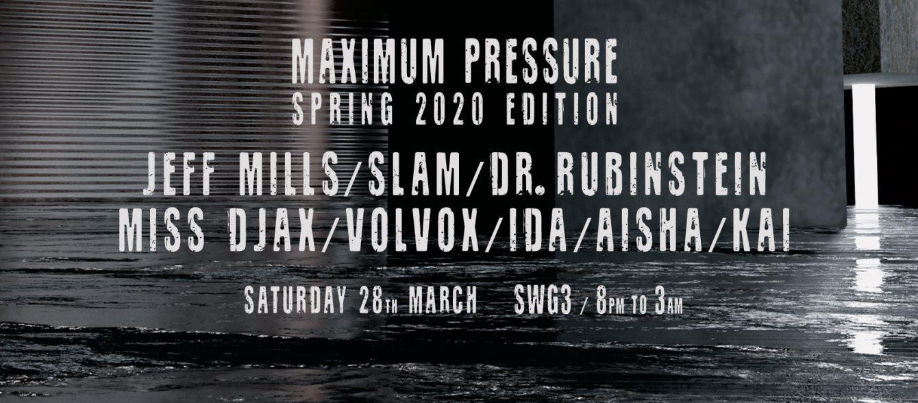 [CANCELLED] Maximum Pressure Jeff Mills, Dr Rubinstein, Slam & More - Flyer front