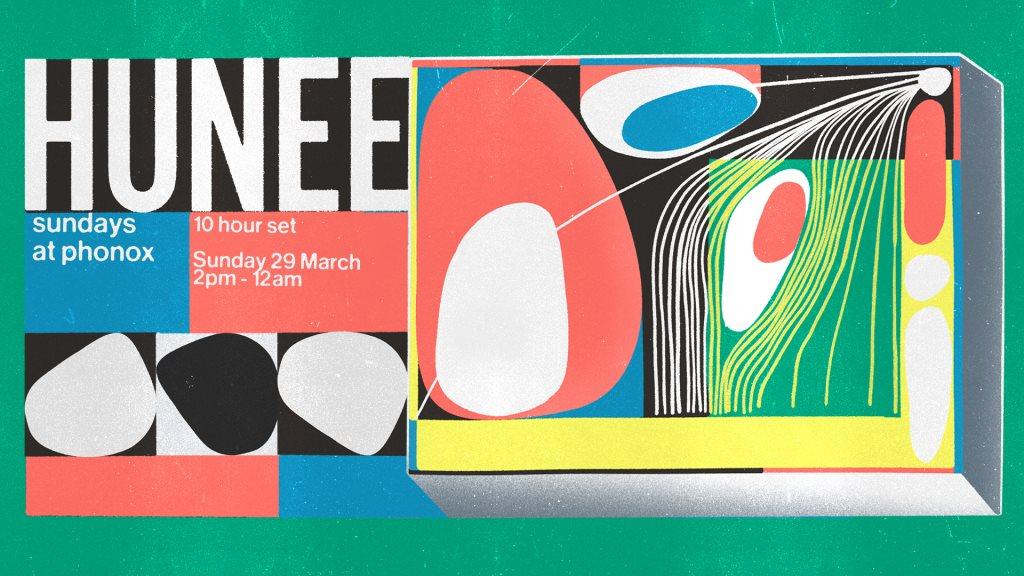 Sundays at Phonox: Hunee (10 Hour set) - Flyer front