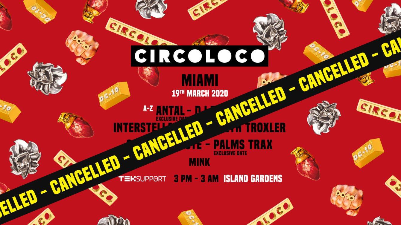 [POSTPONED] Circoloco Miami - Flyer front