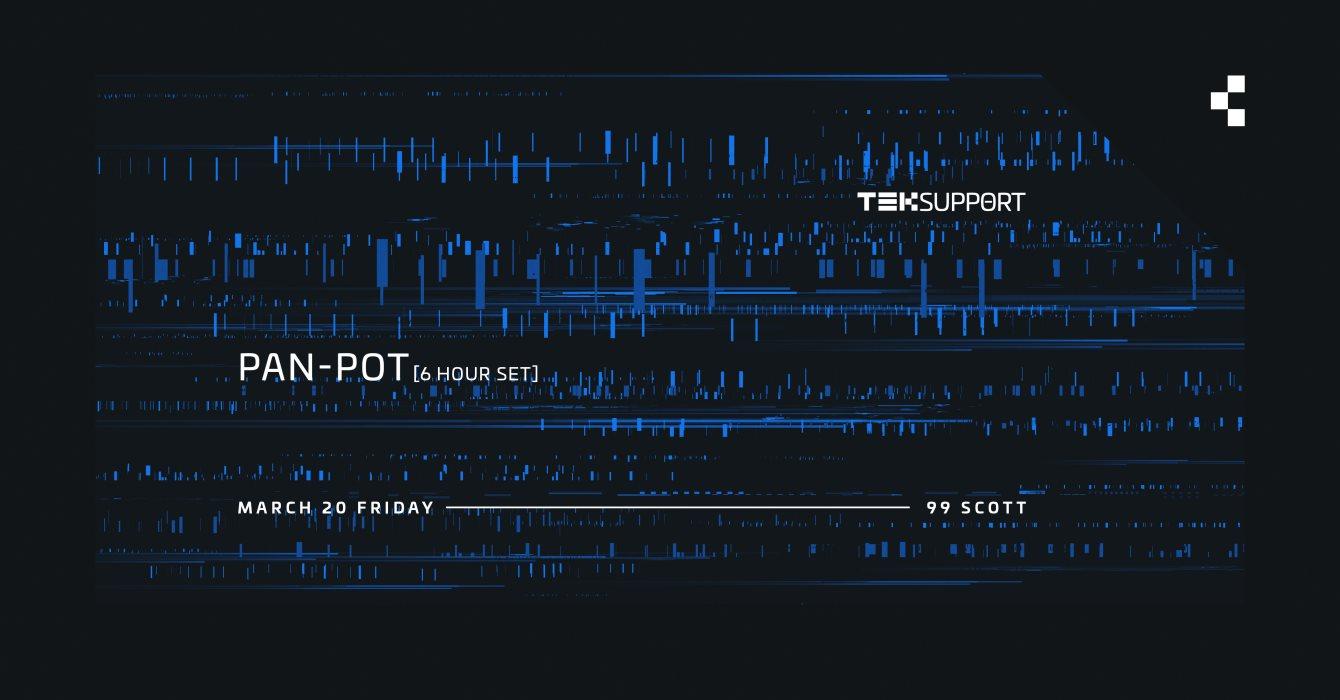 [POSTPONED] Teksupport: Pan-Pot - Flyer front