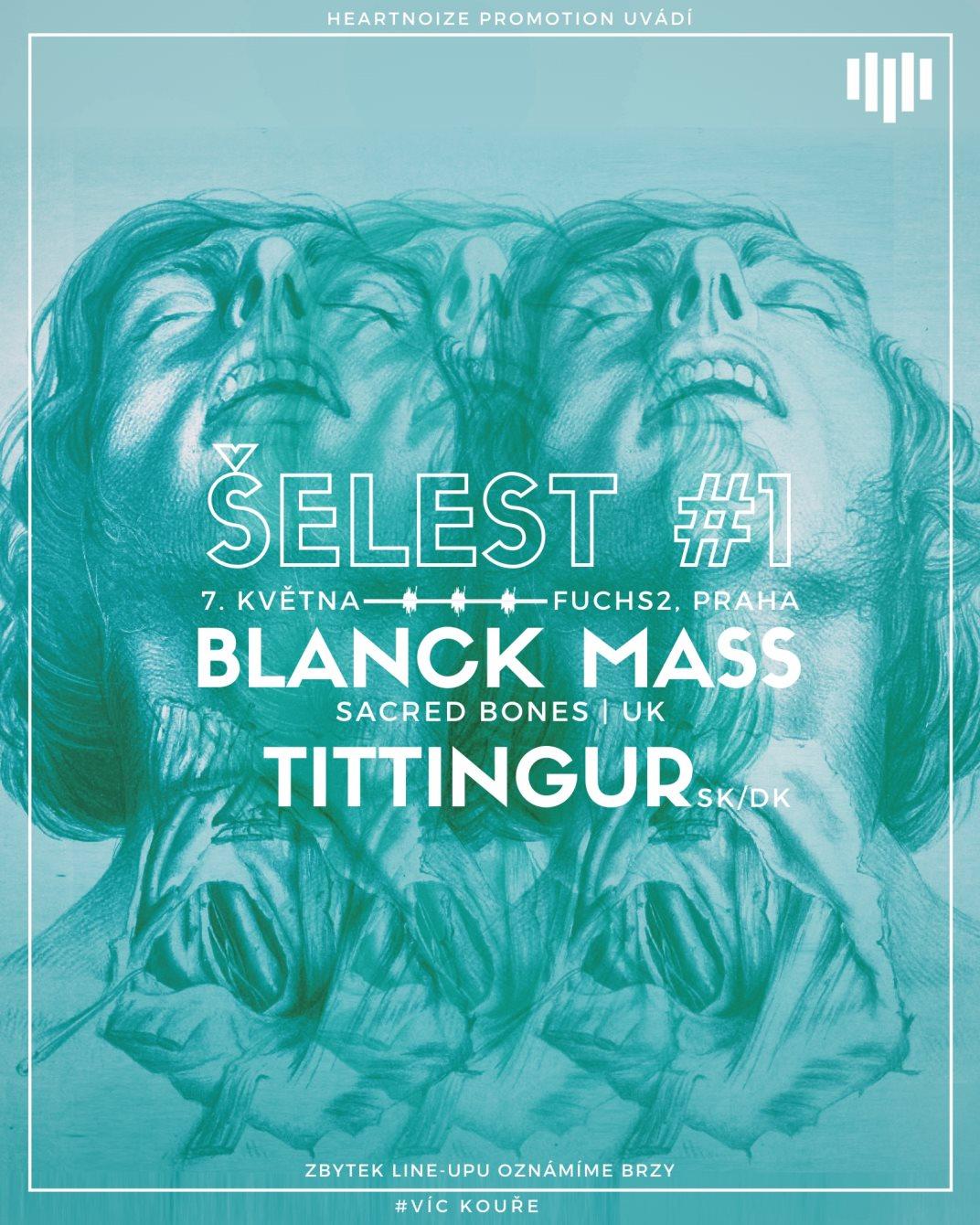 𝕊̌𝔼𝕃𝔼𝕊𝕋 #𝟙: Blanck Mass (uk, Sacred Bones), Tittingur - Flyer front