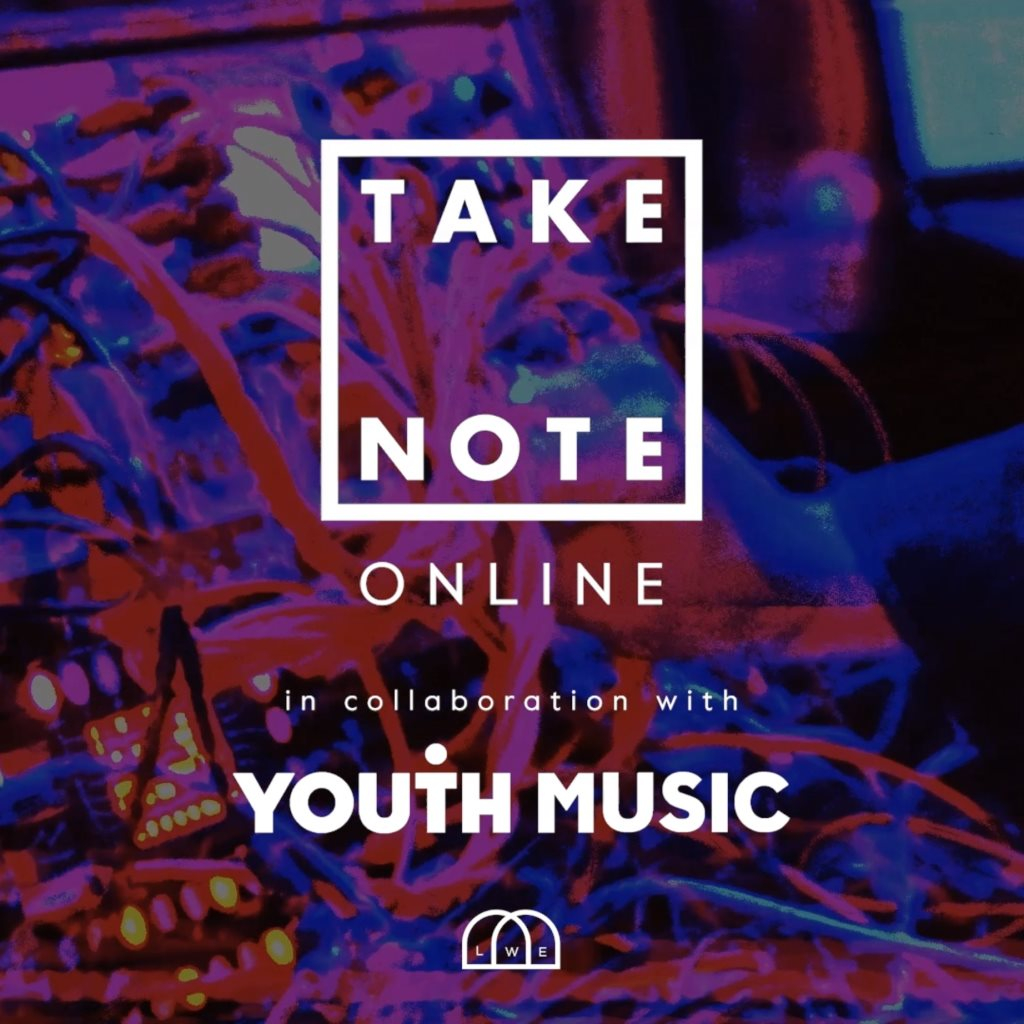 TAKE NOTE Academy Online with Youth Music - Flyer front