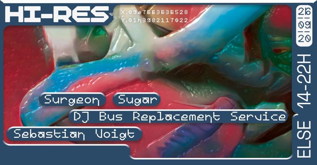 Hi-Res w. Surgeon, Sugar, DJ Bus Replacement Service, Sebastian Voigt - Flyer front