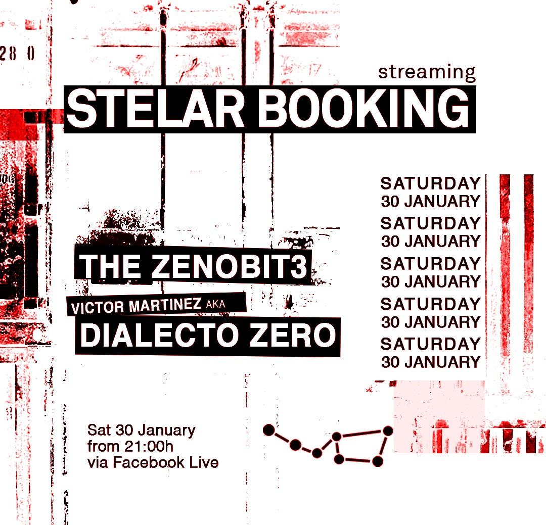 Stelar Booking Streaming: The Zenobit3 & Victor Martinez aka Dialecto Zero - Flyer front