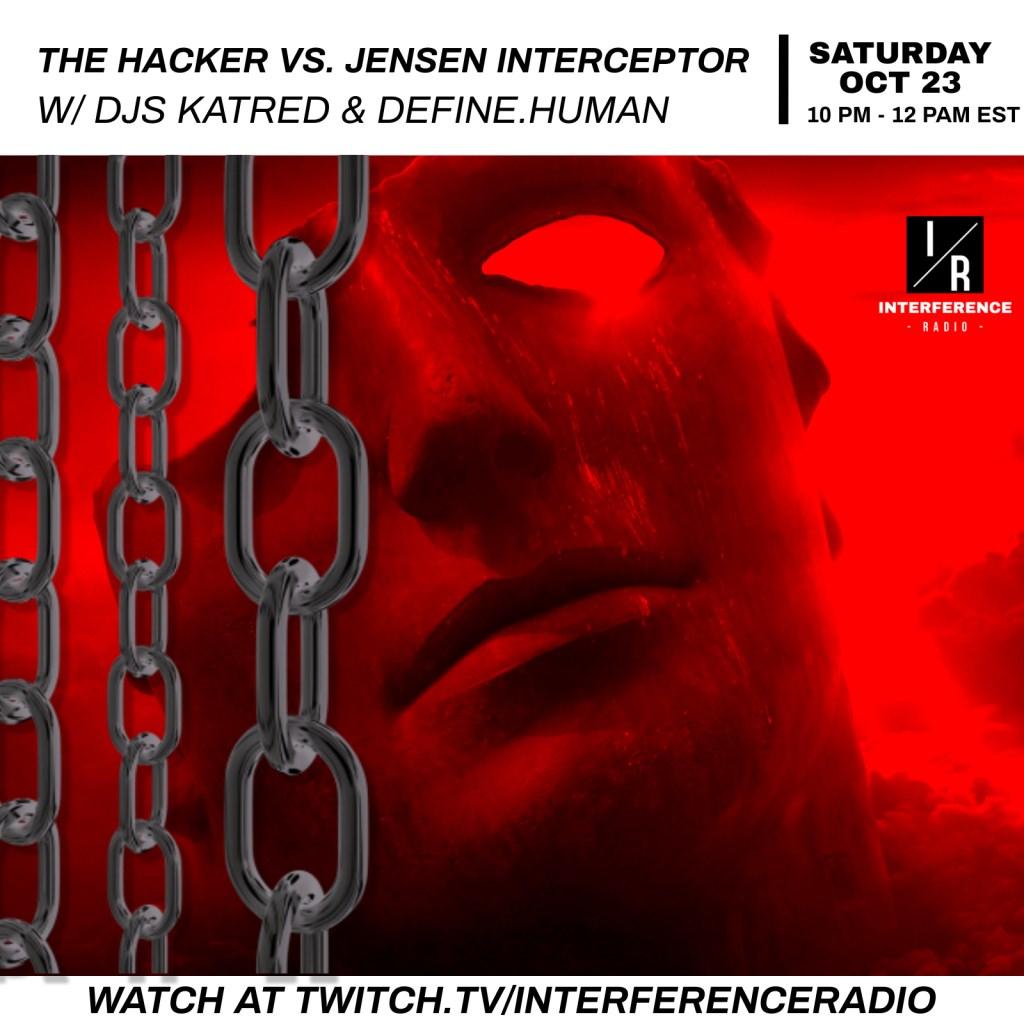 The Hacker vs Jensen Interceptor on Interference Radio - Flyer front