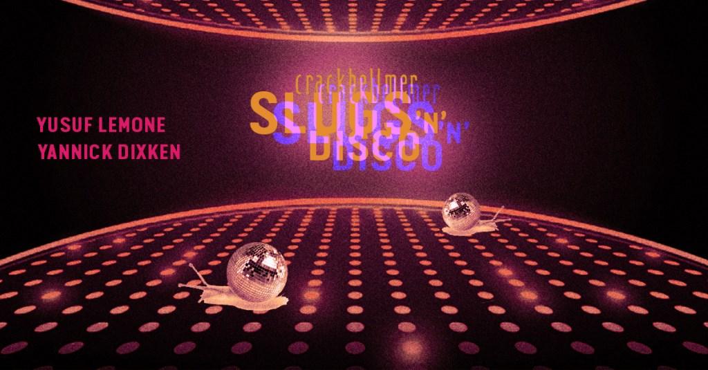 Slugs 'n' Disco - Flyer front