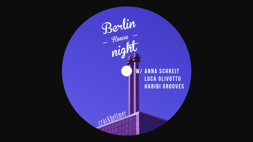 Berlin House Night with Anna Schreit, Luca Olivotto, Habibi Grooves - Flyer front