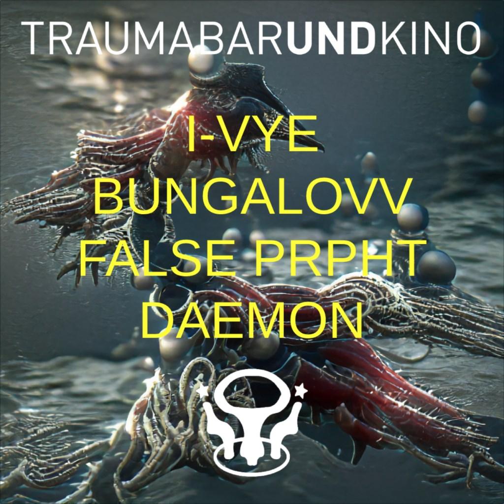 Daemon + False Prpht, Bungalovv, I-VYE - Flyer front
