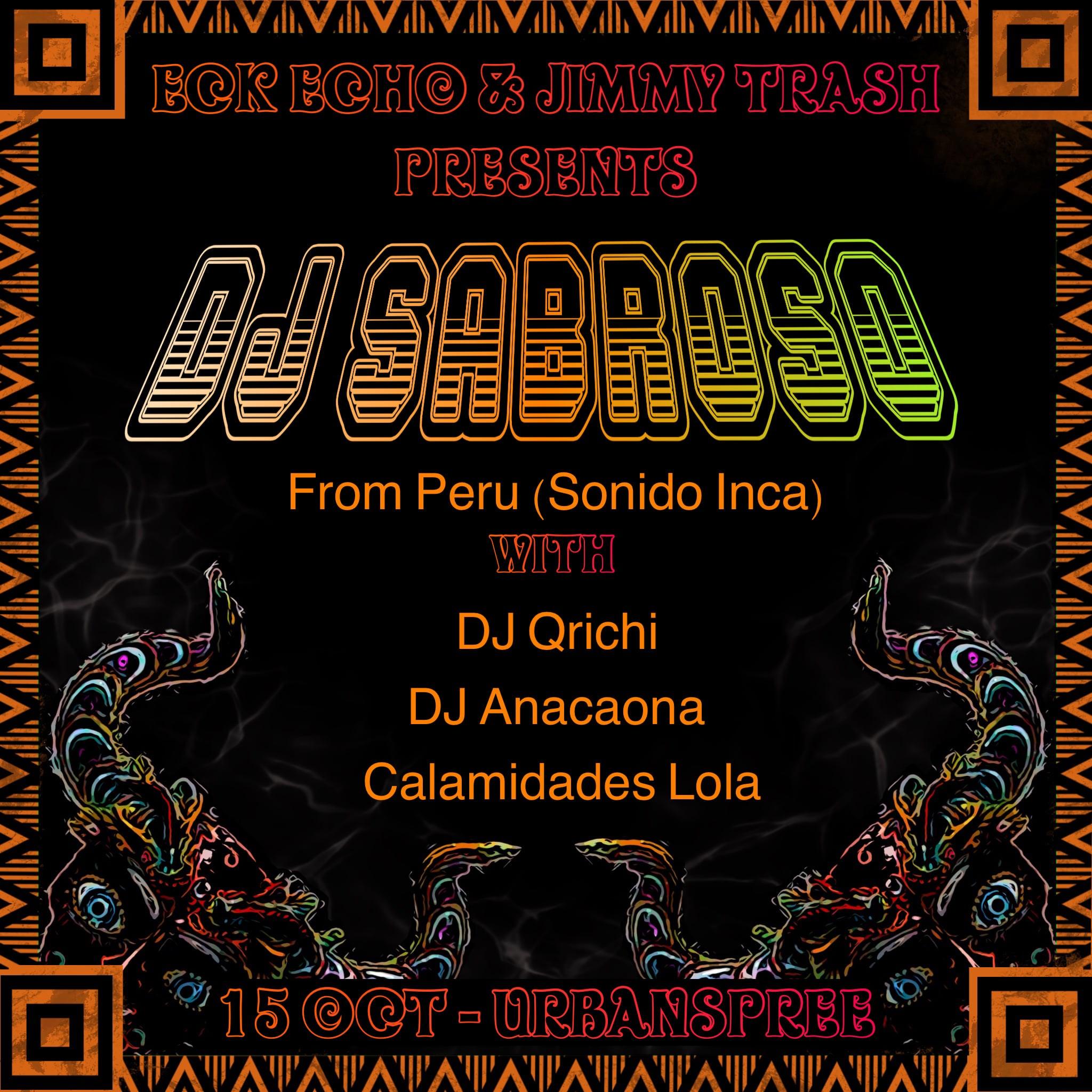 Eck Echo Jimmy Trash present: DJ Sabroso (Peru/Sonido Inca) Special Guests - Flyer front