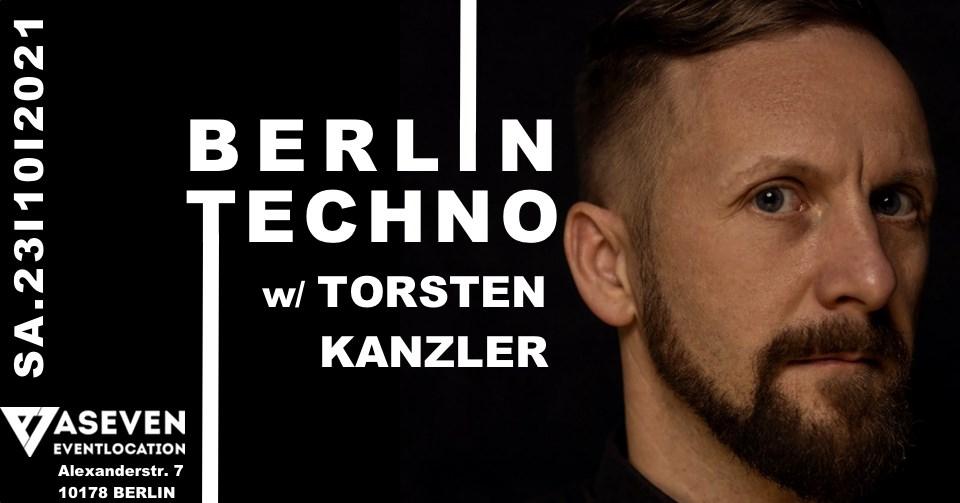 ✦✦✦ Berlin Techno with Torsten Kanzler ✦✦✦ - Flyer front
