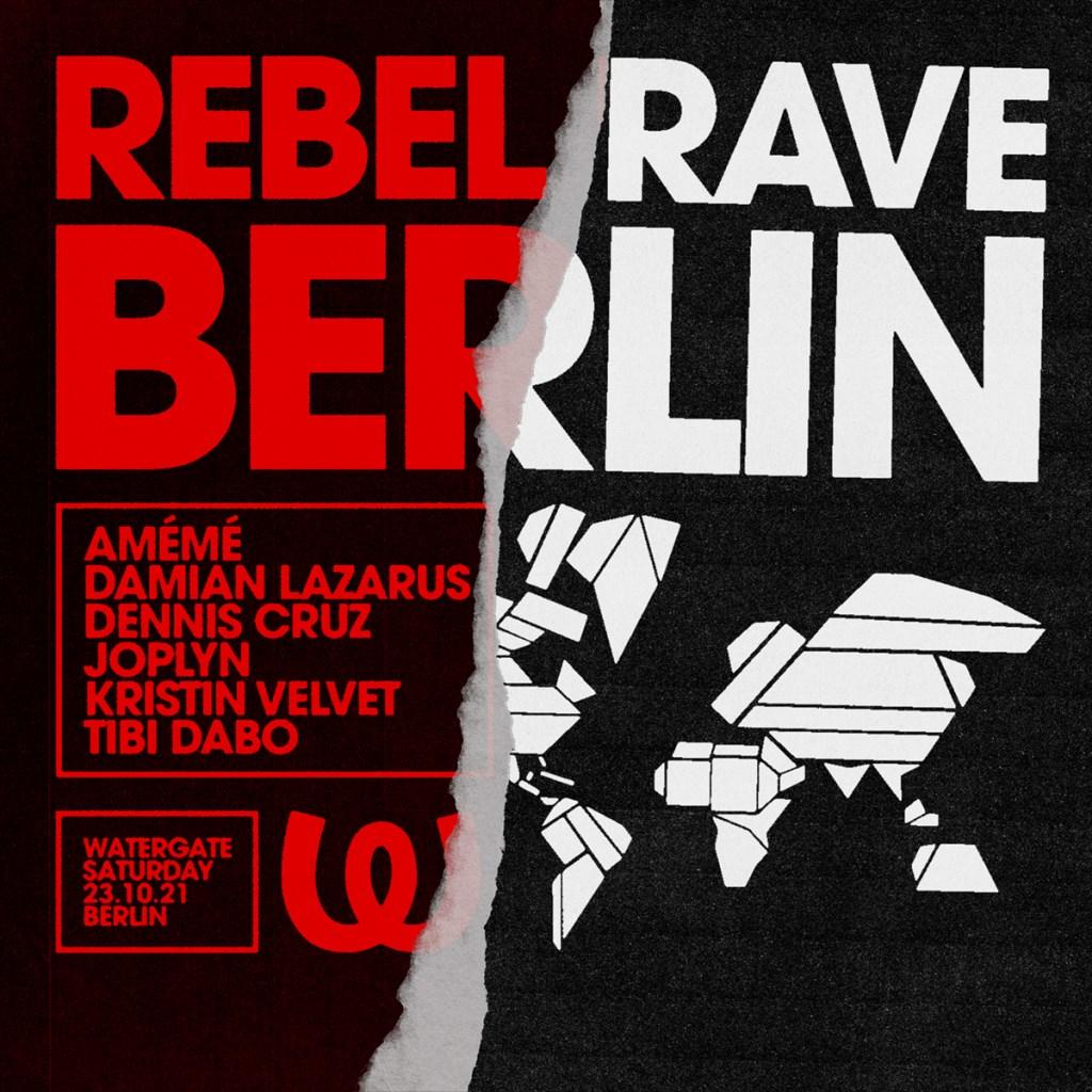 Rebel Rave: Damian Lazarus, Dennis Cruz, Amémé, Tibi Dabo - Flyer front