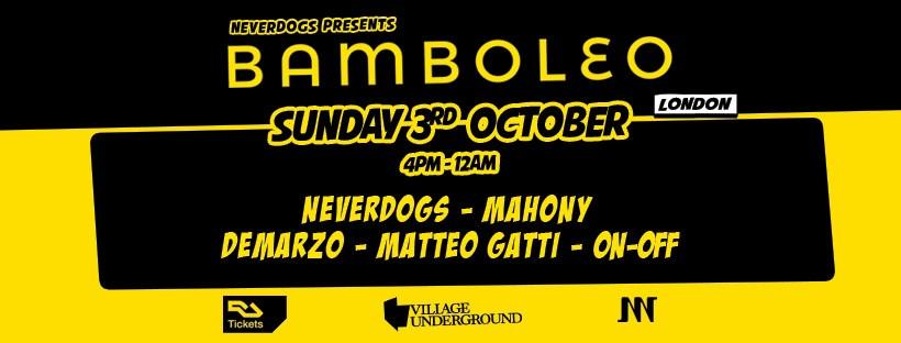 Neverdogs presents: Bamboleo London - Flyer front