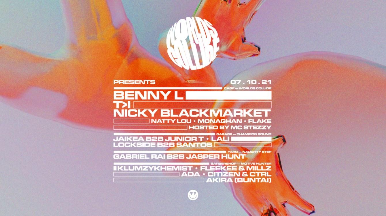 Worlds Collide presents Benny L, T>I, Nicky Blackmarket, Champion Sound, Naughty Step - Flyer back