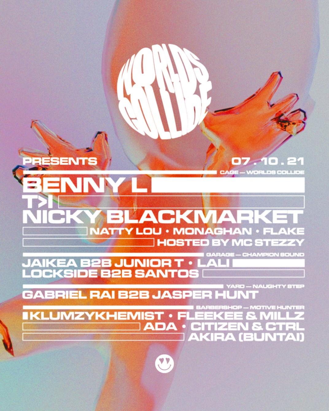 Worlds Collide presents Benny L, T>I, Nicky Blackmarket, Champion Sound, Naughty Step - Flyer front
