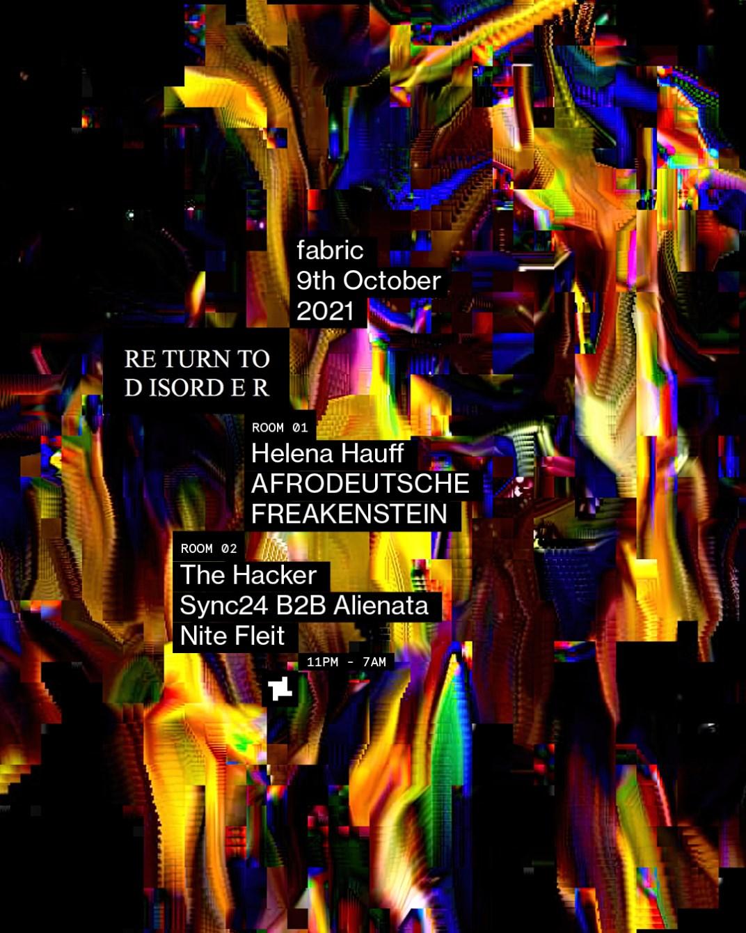 fabric: Return to Disorder - Helena Hauff, Afrodeutsche, The Hacker & More - Flyer front