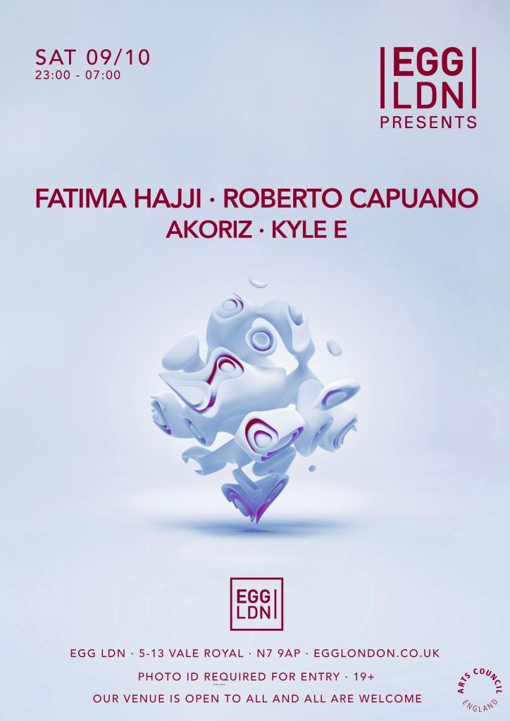 Egg LDN Pres: Fatima Hajji, Roberto Capuano, Akoriz & Kyle E - Flyer front