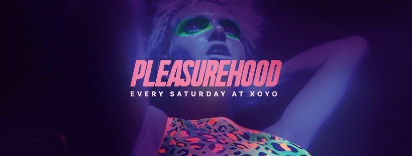 Pleasurehood - House & Disco Saturday's at XOYO - £5 Tickets - Flyer front