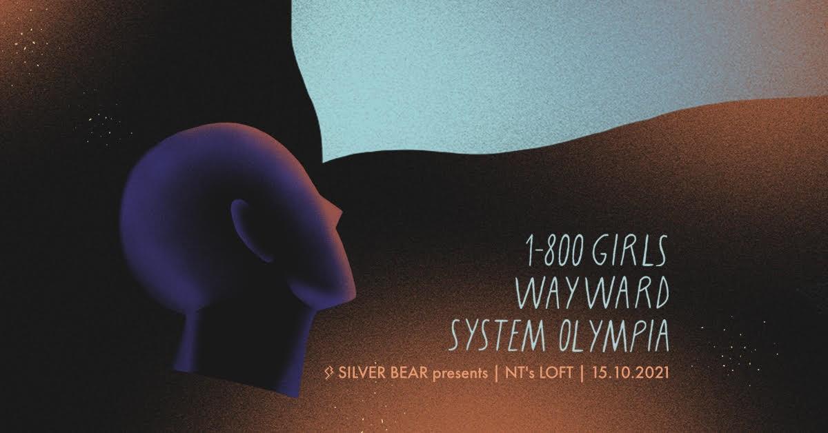 in the Loft x Silver Bear: 1-800 Girls, Wayward & System Olympia - Flyer front