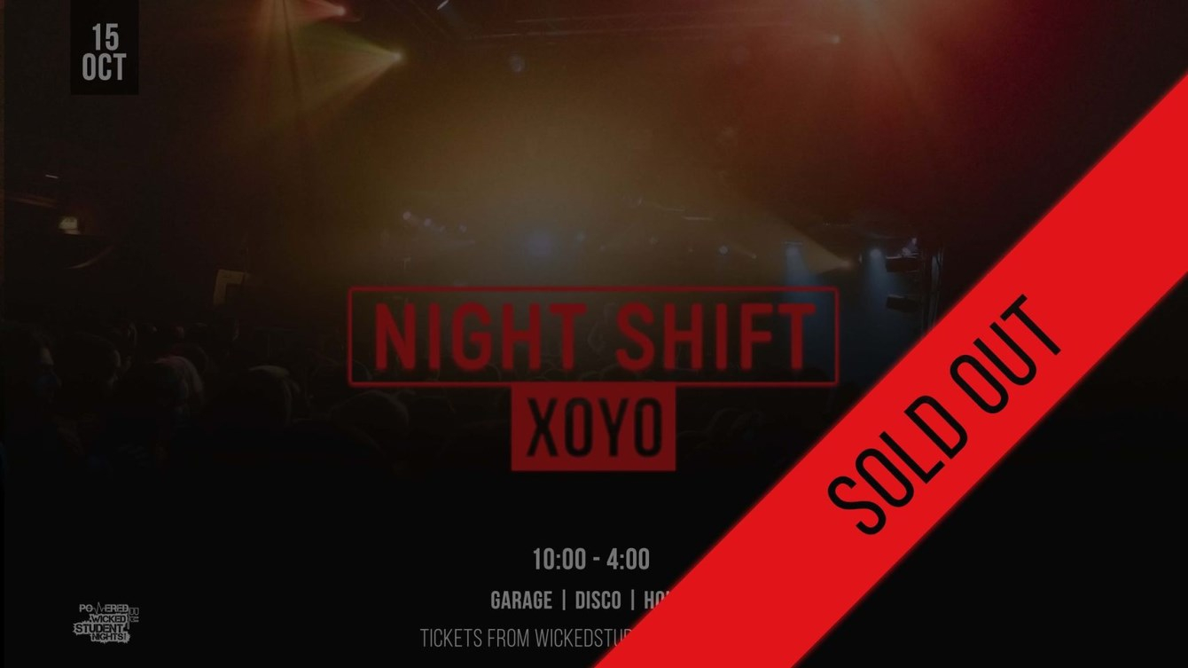 Night Shift Rave at XOYO // Friday 15th Oct // Open till 4am - Flyer front