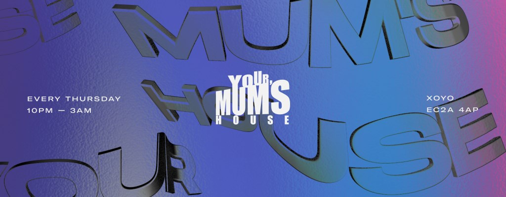 YOUR MUM'S HOUSE - Flyer front