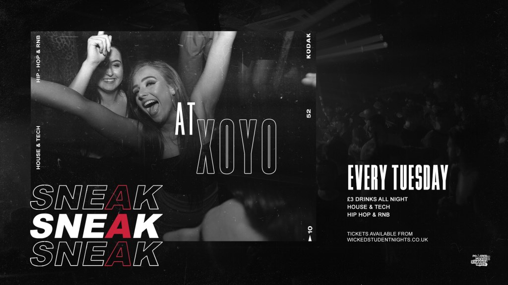 Sneak Tuesday Rave at Xoyo - £3 Drinks - Flyer front