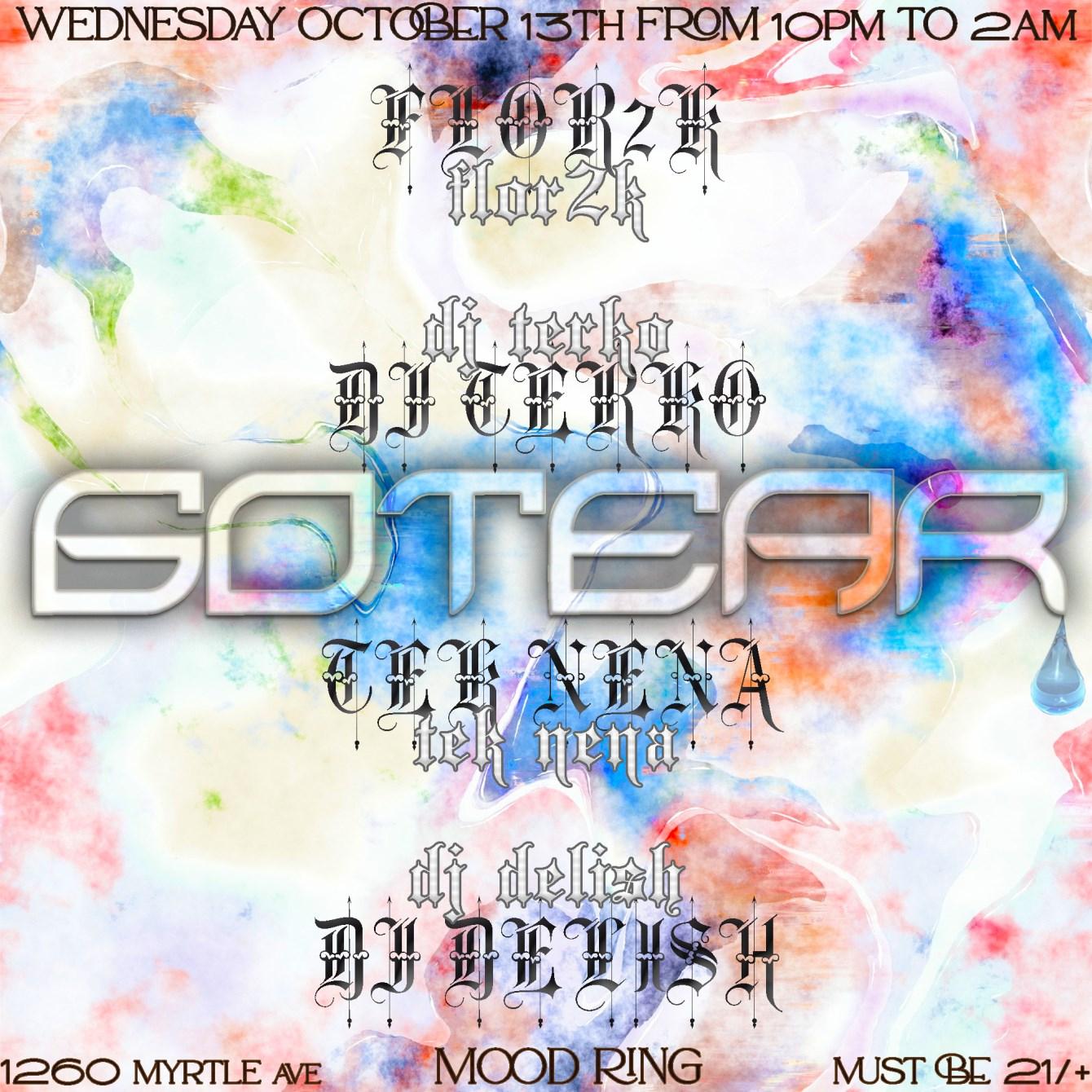 Gotear💧: with Tek Nena, DJ Delish, Flor2k, & DJ Terko  (aka KVN ) - Flyer front