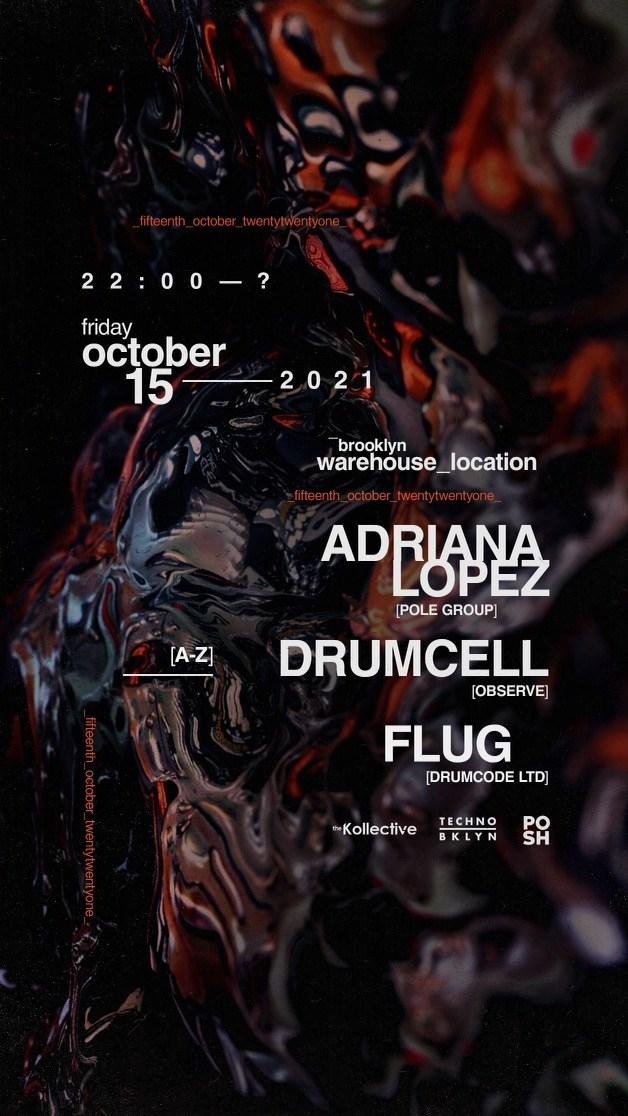 Adriana Lopez [Pole Group] / Drumcell [Observe] / Flug [Drumcode Ltd] - Flyer front