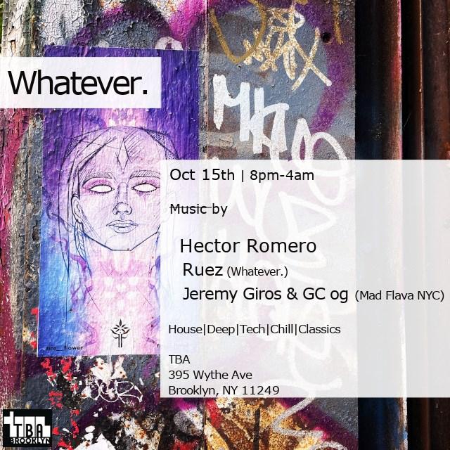 Whatever. - Hector Romero, Ruez, Jeremy Giros & GC og - Flyer back
