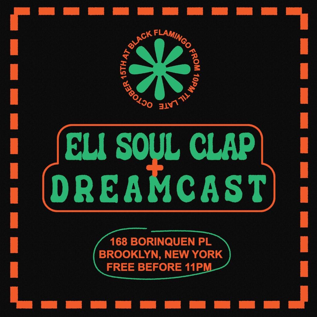Eli Soul Clap x Dreamcast at Black Flamingo - Flyer front