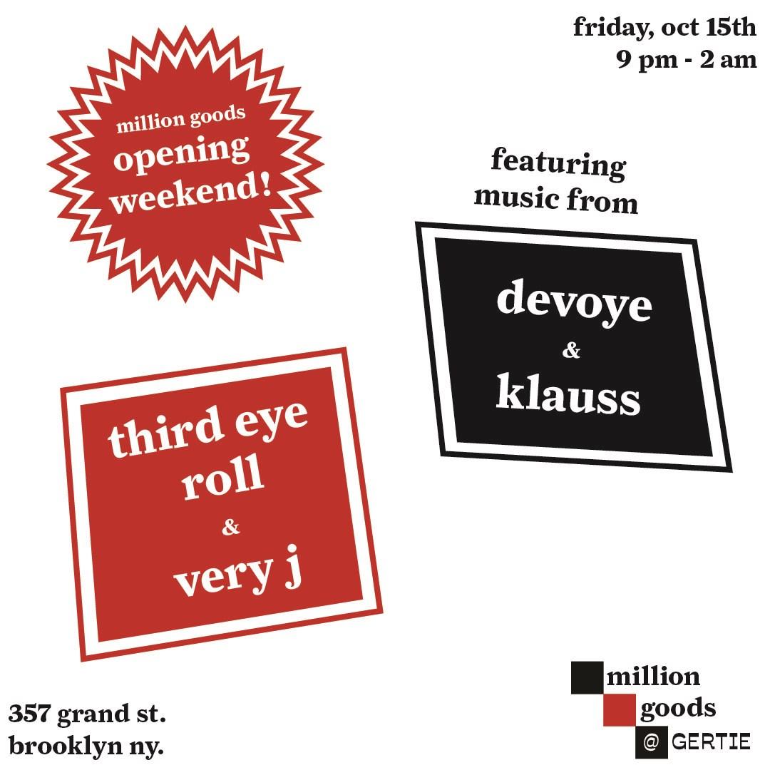 Million Goods Opening Party Feat. Devoye, Klauss, Third Eye Roll & Very J - Flyer front