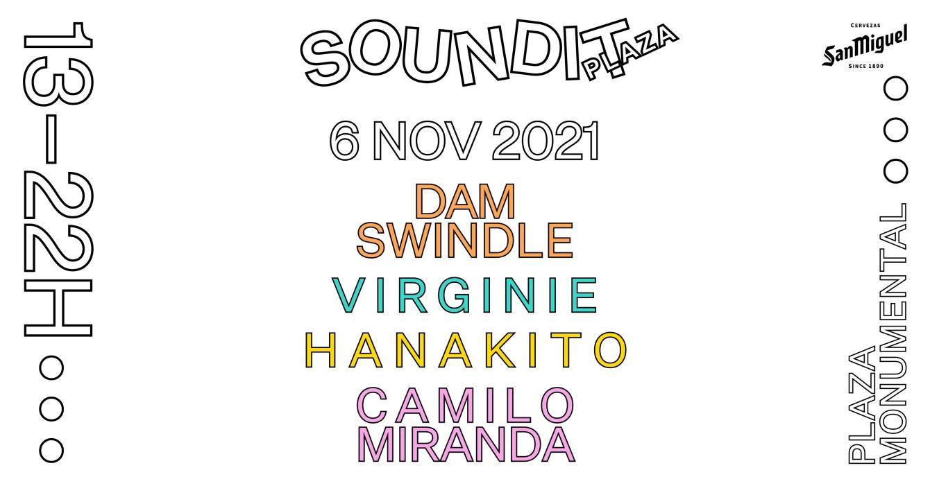 SOUNDIT Plaza: Dam Swindle, Virginie, Hanakito, Camilo Miranda - Flyer front