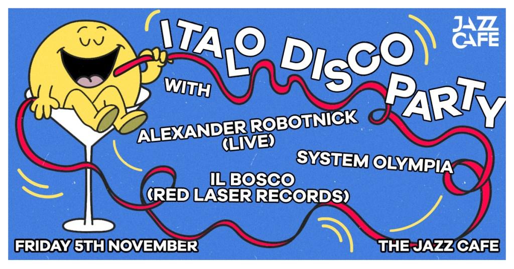 Italo Disco Party: Alexander Robotnick (Live) + System Olympia + Il Bosco - Flyer front