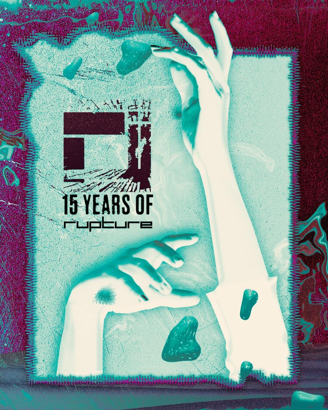 Rupture 15th Birthday (Part 1) - Flyer front