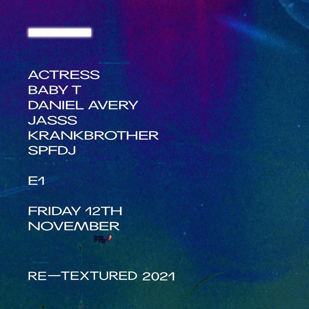RE-TEXTURED — Actress, Baby T, Daniel Avery, JASSS, Krankbrother, SPFDJ - Flyer front