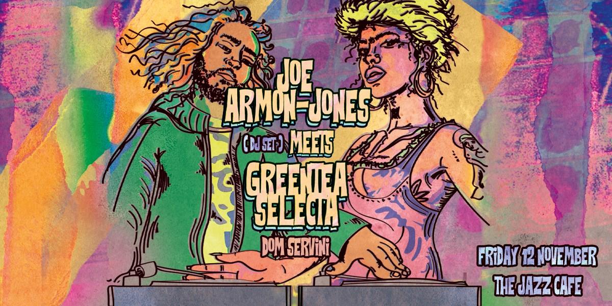 Greentea Selecta Meets Joe Armon-Jones (DJ Set) - Flyer front