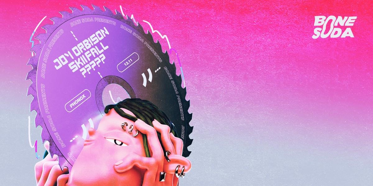 Bone Soda x Phonox: Joy Orbison, Skiifall & Very Special Guests - Flyer front