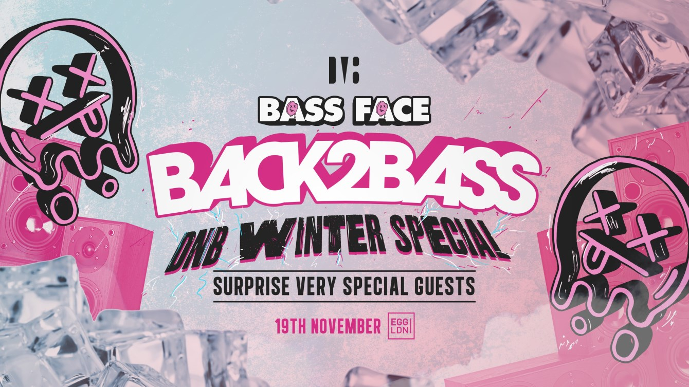 Bass Face // LDN // Back2bass . DNB Winter Special + Very Special Guests - Flyer front