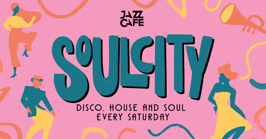 Soul City: Disco, House & Soul Every Saturday - Flyer front