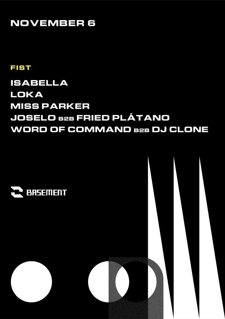 Fist: Isabella / Loka / Miss Parker / Joselo b2b Fried Plátano / Word of Command b2b DJ Clone - Flyer front