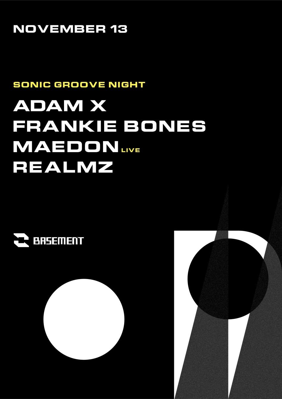Sonic Groove Night: Adam X / Frankie Bones / MAEDON / Realmz - Flyer front