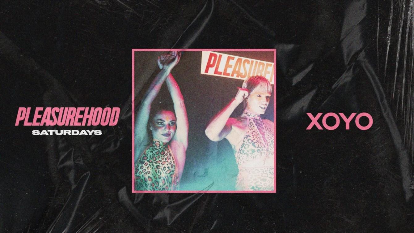 Pleasurehood - House & Disco Saturdays at XOYO - £5 Tickets - Flyer back