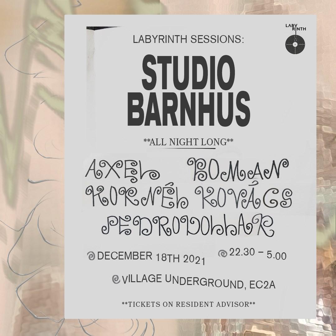 Labyrinth Sessions: Studio Barnhus (Axel Boman b2b Kornél Kovács b2b Pedrodollar)All Night Long - Flyer front