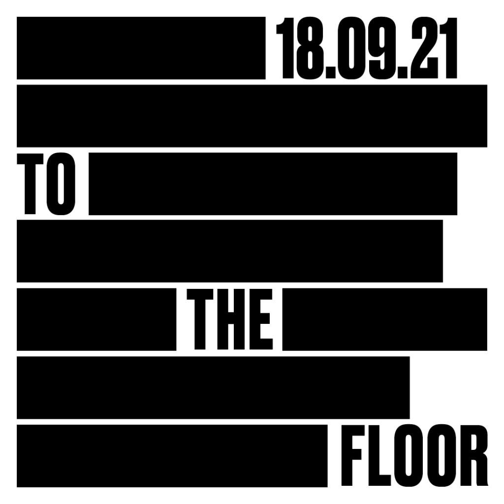 TO THE FLOOR - Flyer front