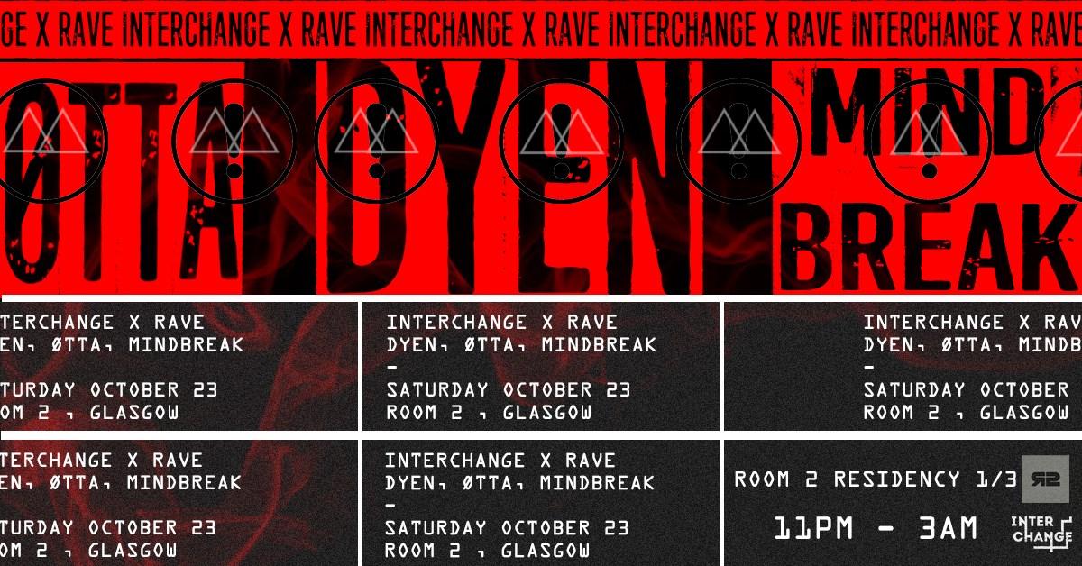 [Sold Out] InterChange X Rave: DYEN - ØTTA - Mindbreak - Flyer front