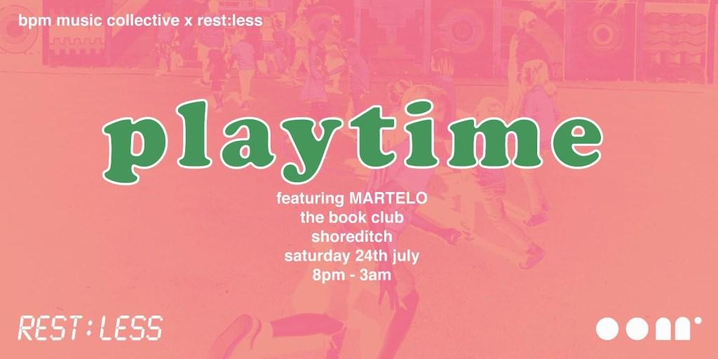 Bpm x Rest:less Presents: Playtime ft Martelo - Flyer front