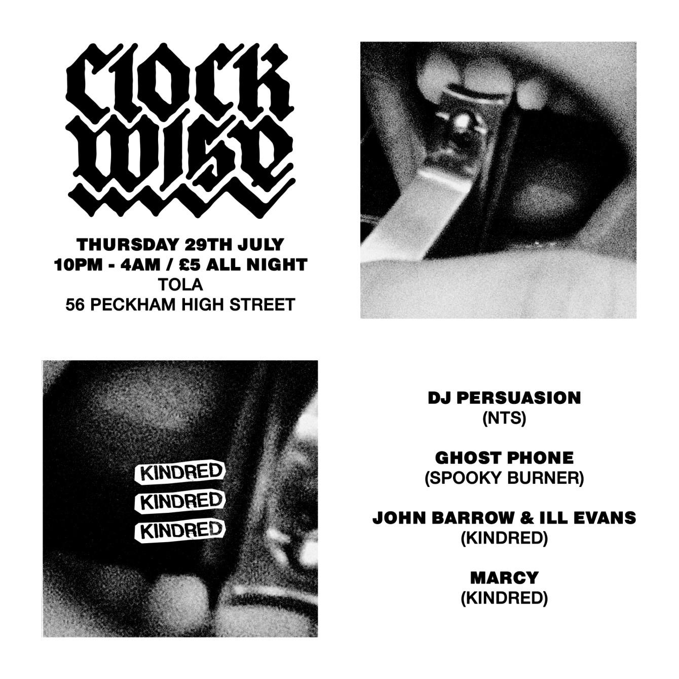 Kindred X Clockwise: DJ Persuasion + Ghost Phone + ILL Evans B2B John Barrow + Marcy - Flyer back